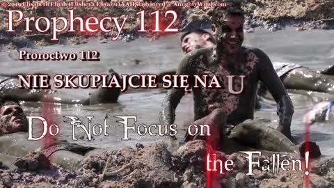 Proroctwo 112. NIE SKUPIAJCIE SIĘ NA UPADŁYCH. Amightywind