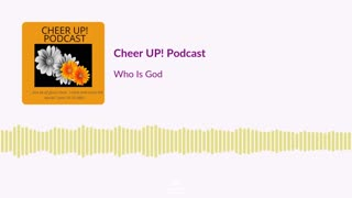 Episode 11 - Who Is God?