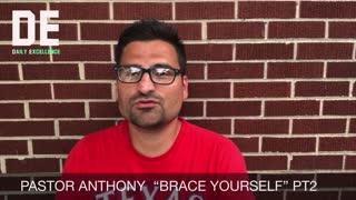 Brace Yourself Part 2 By Pastor Anthony