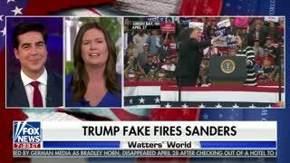 Sarah Sanders on fake firing by Trump
