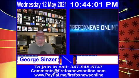 FIREFOXNEWS ONLINE™ May 12Th, 2021 Broadcast
