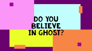 Are Ghost Real