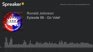 Episode 88 - Go Vote!