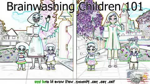 Brainwashing Children 101