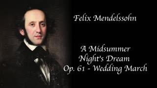 Felix Mendelssohn - Wedding March