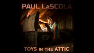 Paul LaScola - Toys In The Attic