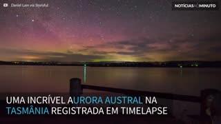Incrível aurora austral registrada em timelapse na Tasmânia