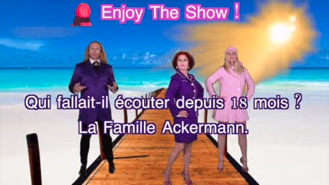 Enjoy the show avec la Famille Ackermann