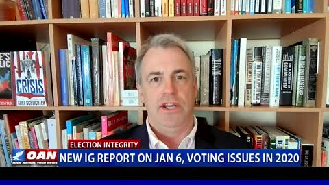 New IG report on Jan. 6, voting issues in 2020