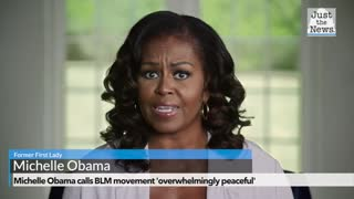 Michelle Obama brands Trump 'racist,' calls BLM movement 'overwhelmingly peaceful'