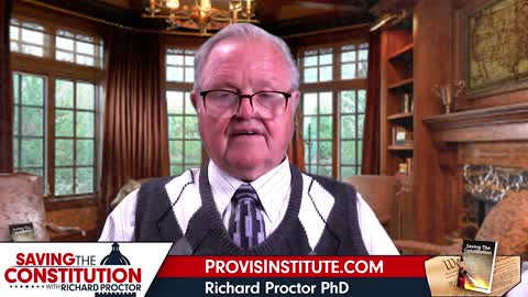 Constitutional Selection of the President - Richard Proctor - Saving The Constitution - Ep. 7