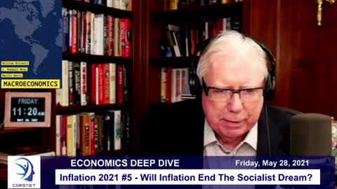 Corstet: Inflation 2021 #5 - Will Inflation End The Socialist Dream?