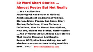50 Word Short Stories …. Almost Poetry But Not Really