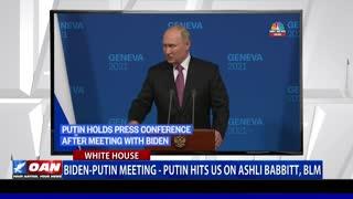 Biden-Putin meeting: Putin hits U.S. on Ashli Babbitt and BLM