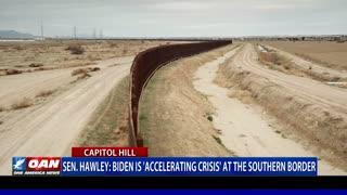 Sen. Hawley: Biden is 'accelerating crisis' at southern border