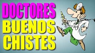CHISTES BUENOS - CHISTES DE DOCTORES - CHISTES DE MÉDICOS - CHISTES CORTOS - CHISTES GRACIOSOS