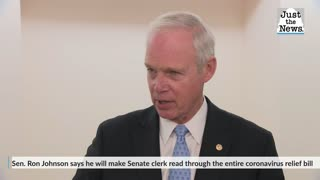 Sen. Ron Johnson says he will make Senate clerk read through the entire coronavirus relief bill