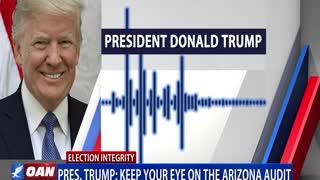 President Trump: Keep your eye on the Ariz. audit