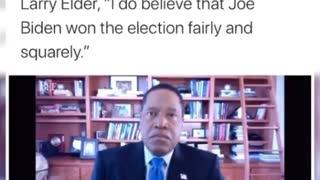 Larry Elder says Biden won the 2020 election.