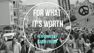 For What It's Worth (Buffalo Springfield Cover)