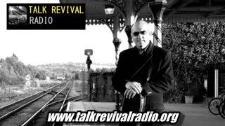 Talk Revival Radio Ep 3 Guest John Pickering