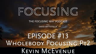TFW-013-Wholebody Focusing founder Kevin McEvenue-PART2