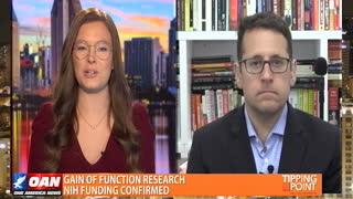 Tipping Point - Ben Weingarten - Gain of Function Research NIH Funding Confirmed