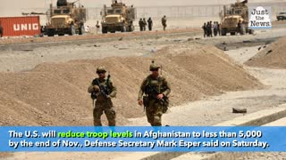 Esper says U.S. will cut troop levels in Afghanistan to less than 5,000 by November
