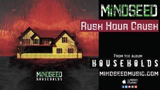 MINDSEED - Rush Hour Crush (Audio)