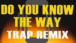 "Popular Meme ""Do You Know The Way"" Trap Remix Ringtone"