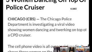 Chicago Police Investigating Women Twerking on Police SUV Cruiser