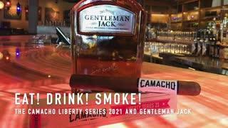 Eat! Drink! Smoke! 138: The Camacho Liberty Series 2021 Cigar and Jack Daniels' Gentleman Jack