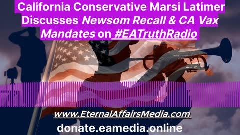 California Conservative Marsi Latimer Talks About Gavin Newsom Recall & CA Vax Mandates