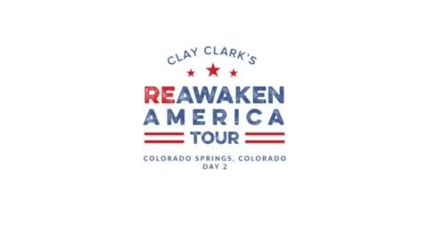 Clay Clark's ReAwaken America Tour Colorado Springs, CO Part 2