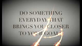 Do Something Every Day That Brings You Closer To Your Goals