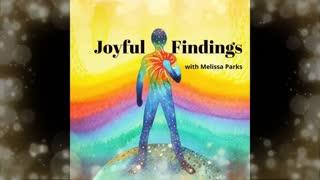 Joyful Findings Show 16July2021