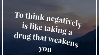 To Thinks Negatively