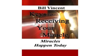 Keys to Receiving Your Miracle by Bill Vincent - Audiobook