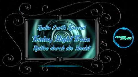 """Radio Earth - Friday Night Train - """"Ratlos durch die Nacht"""" #2 Zuversicht"""