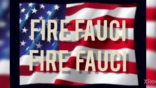 FIRE FAUCI!! FIRE FAUCI!!