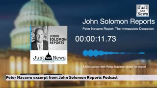 """John Solomon Reports: Peter Navarro talks Fraud and """"The Immaculate Deception"""" report"""
