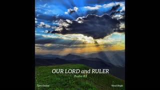 Our LORD And Ruler - Psalm 8:1 CEV