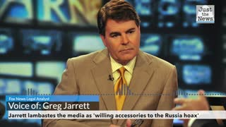 Gregg Jarrett lambastes the media as 'willing accessories to the Russia hoax'