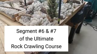 Segment #6 & #7 of the Ultimate Rock Crawler Course overview