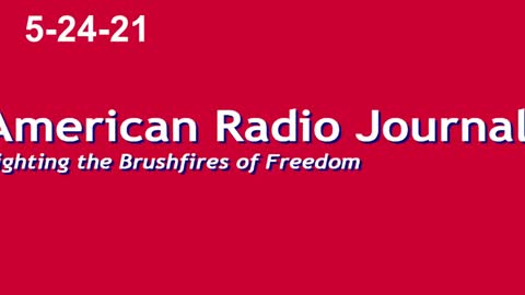 American Radio Journal 5-24-21