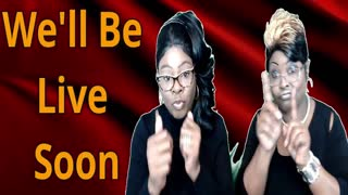 Diamond and Silk will be on live.
