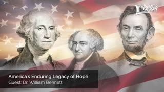 America's Enduring Legacy of Hope with Guest Dr. William Bennett
