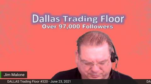 Dallas Trading Floor no 320 - LIVE 6-23, 2021