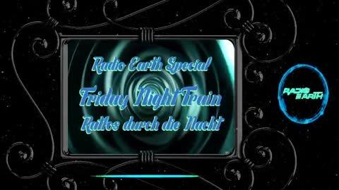 "Radio Earth - Friday Night Train - ""Ratlos durch die Nacht"" - #1 Angst"