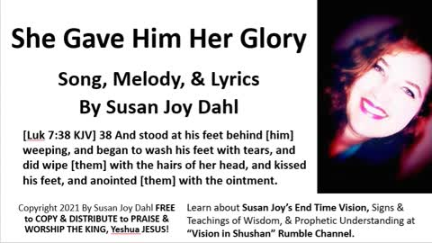 She Gave Him Her Glory By Susan Joy Dahl Worship Song Video
